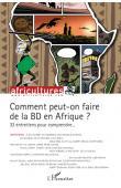 Africultures 84 - Comment peut-on faire de la BD en Afrique ?