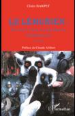 HARPET Claire - Le lémurien: du sacré et de la malédiction (Madagascar) - 2eme édition