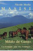 MERLO Nicole - Masisi. Milalo de Ganjo. Un homme, une vie, l'Afrique. Tome 1