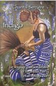 SERRIERE Chantal - Indigo. Le voyage extraordinaire d'Ibrahima Barry et d'Issiaga Bah