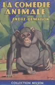 DEMAISON André - La comédie animale (Collection Nelson avec sa couverture)