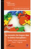 SANAKER John Kristian - La rencontre des langues dans le cinéma francophone: Québec, Afrique subsaharienne, France-Maghreb