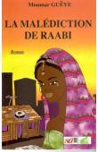 GUEYE Moumar - La malédiction de Raabi. Roman