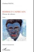 WATTA Chehem - Rimbaud l'africain, diseur de silence