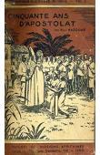 HAZOUME Paul - Cinquante ans d'apostolat au Dahomey. Souvenirs de S.E. Mgr. Fr. Steinmetz