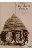 KINGSLEY Mary H. - Une odyssée africaine. Une exploratrice victorienne chez les mangeurs d'hommes (1893-1895)