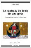 BECKER Charles - Le naufrage du Joola dix ans après. Chants pour les morts et les survivants