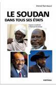 RAIMBAUD Michel - Le Soudan dans tous ses Etats. L'espace soudanais à l'épreuve du temps