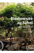 BIRNBAUM Philippe - Biodiversité au Sahel. Les forêts du Mali