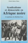 KABEYA MUASE Charles - Syndicalisme et démocratie en Afrique noire. l'expérience du Burkina Faso