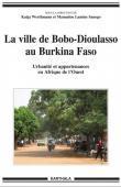 WERTHMANN Katja, SANOGO Mamadou Lamine (sous la direction de) -  La ville de Bobo-Dioulasso au Burkina Faso. Urbanité et appartenances en Afrique de l'Ouest
