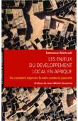 MATTEUDI Emmanuel - Les enjeux du développement local en Afrique. Ou comment repenser la lutte contre la pauvreté