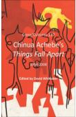 WHITTAKER David (sous la direction de) - Chinua Achebe's Things Fall Apart. 1958-2008