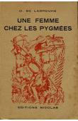 LABROUHE Odile de - Une femme chez les pygmées