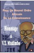 MBUYAMBA-KANKOLONGO Alphonse (sous la direction de) -Pour un nouvel ordre africain de la connaissance. Hommage à V. Y. Mudimbe
