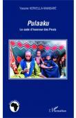KERVELLA-MANSARE Yassine - Pulaaku. Le code d'honneur des Peuls