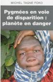 TAGNE FOKO Michel - Pygmées en voie de disparition: planète en danger