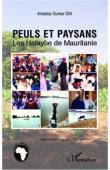 DIA Amadou Oumar - Peuls et paysans. Les Halaybe de Mauritanie