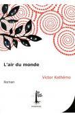 KATHEMO Victor - L'air du monde