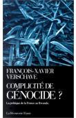 VERSCHAVE François-Xavier - Complicité de génocide ? La politique de la France au Rwanda