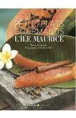 GRENOUILLE Robert, VALLET Anthony (photographies) - Petits plats gourmands de l'île Maurice