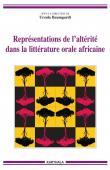 BAUMGARDT Ursula - Représentations de l'altérité dans la littérature orale africaine