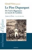 DUPARQUET Charles Père, VIEIRA Gérard (présentation) -Le Père Duparquet. De l'exil à Bagamoyo au succès de Landana. Lettres et écrits - Tome III (1870-1876)