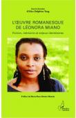 TANG Alice Delphine (sous la direction de) - L'œuvre romanesque de Léonora Miano. Fiction, mémoire et enjeux identitaires