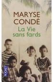 CONDE Maryse - La Vie sans fards