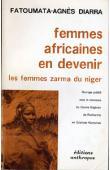 DIARRA Fatoumata-Agnès - Femmes africaines en devenir. Les femmes Zarma du niger