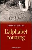 CASAJUS Dominique - L'alphabet touareg : Histoire d'un vieil alphabet africain
