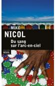 NICOL Mike - Du sang sur l'arc-en-ciel