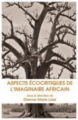 LASSI Etienne-Marie (sous la direction de) - Aspects écocritiques de l'imaginaire africain