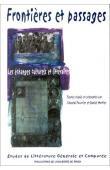 FOUCRIER Chantal, MORTIER Daniel (éditeurs) - Frontières et passages. Les échanges culturels et littéraires - 28e Congrès de la Société française de littérature générale et comparée, Rouen, 15-17 oct. 1998