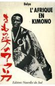 BOLYA - L'Afrique en kimono. Repenser le développement