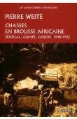 WEITE Pierre - Chasses en brousse africaine. Sénégal, Guinée, Gabon