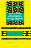 NGALAMULUME Kalala - Colonial Pathologies, Environment, and Western Medicine in Saint-Louis du Senegal, 1867-1920