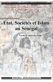 SECK Abdourahmane, KAAG Mayke, GUEYE Cheikh, FALL Abdou Salam (éditeurs) - État, Sociétés et Islam au Sénégal. Un air de nouveau temps ?