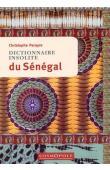 PARAYRE Christophe - Dictionnaire insolite du Sénégal