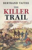 TAITHE Bertrand - The Killer Trail: A Colonial Scandal in the Heart of Africa