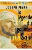 PEYRE Joseph - La légende du goumier Saïd