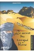GOHIER Jacques - Le secret du targui blanc