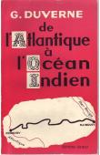 DUVERNE Gustave - De l'Atlantique à l'Océan Indien  (Konakry-Djibouti). Avec la mission Tranin-Duverne. 1er Novembre 1924-9 Avril 1925