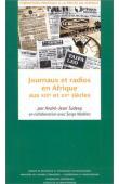 TUDESQ André-Jean, NEDELEC Serge (en collaboration avec) - Journaux et radios en Afrique aux XIXe et XXe siècles