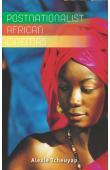 TCHEUYAP Alexie - Postnationalist African Cinemas