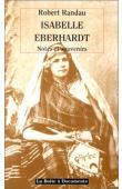 RANDAU Robert - Isabelle Eberhardt. notes et souvenirs