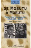 VILLERS Gauthier de - De Mobutu à Mobutu. Trente ans de relations Belgique-Zaïre