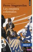SINGARAVELOU Pierre (sous la direction de) - Les Empires coloniaux (XIXe-XXe siècles)
