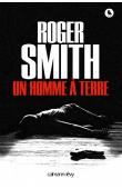 SMITH Roger - Un homme à terre