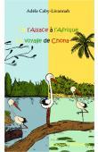 CABY-LIVANNAH Adèle - De l'Alsace à l'Afrique. Le voyage de Chona